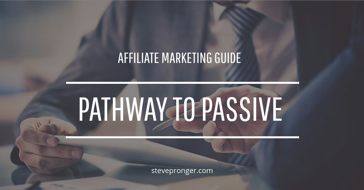 Pathway to Passive Affiliate Marketing Guide